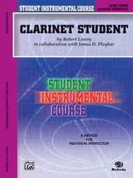 Student Instrumental Course: Clarinet Student, Level Three (Advanced Intermediate) by Robert Lowry