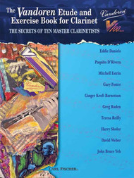 The Vandoren Etude and Exercise Book for Clarinet: The Secrets of Ten Master Clarinetists