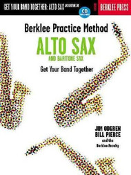 Berklee Practice Method for Alto Sax and Baritone Sax: Get Your Band Together by Jim Odgren & Bill Pierce (Book/CD Set)