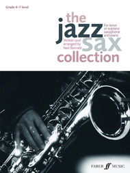 The Jazz Sax Collection for Tenor or Soprano Saxophone and Piano, Grade 4-7 Level by Ned Bennett