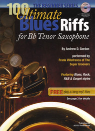 100 Ultimate Blues Riffs for B♭ Tenor Saxophone Beginner's Series by Andrew D. Gordon (Book/CD Set)