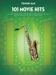 101 Movie Hits for Tenor Sax