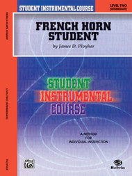 Student Instrumental Course - French Horn Student, Level 2 Intermediate by James D. Ployhar