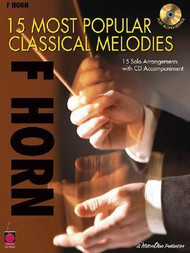 15 Most Popular Classical Melodies for F Horn (Book/CD Set)