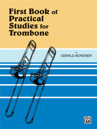 First Book of Practical Studies for Trombone by Gerald Bordner