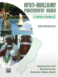 Afro-Brazilian Percussion Guide Book 3: Candomblé by Kirk Brundage