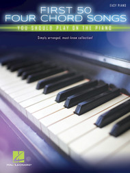 First 50 Four Chord Songs - Easy Piano Songbook