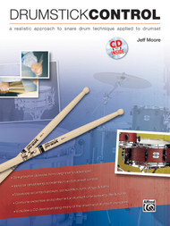 Drumstick Control: A Realistic Approach to Snare Drum Technique Applied to Drumset by Jeff Moore (Book/CD Set)