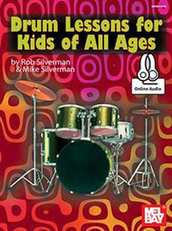 Drum Lessons for Kids of All Ages by Rob Silverman & Mike Silverman (with Online Audio)