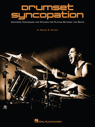 Drumset Syncopation: Advanced Techniques and Studies for Playing Between the Beats by Bruce R. Patzer