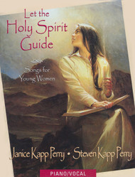 Let the Holy Spirit Guide - Janice Kapp Perry - Piano Vocal Songbook