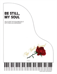 Be Still, My Soul - 2 Cello or Cello / Viola Duet with Piano Accompaniment