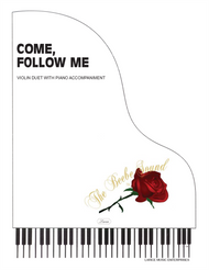Come, Follow Me - Violin Duet with Piano Accompaniment