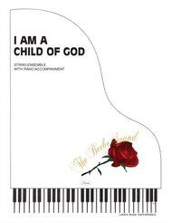 I Am a Child of God - String Ensemble with Piano Accompaniment