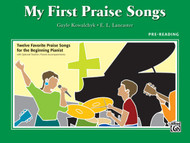 My First Praise Songs - Pre-Reading Level Piano