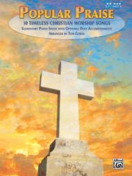 Popular Praise: 10 Timeless Christian Worship Songs for Five Finger Piano