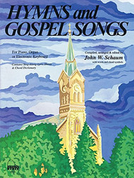 Hymns and Gospel Songs for Easy Piano, Organ or Electronic Keyboard by John W. Schaum