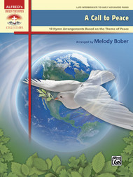 Alfred's Sacred Performer Collections - A Call to Peace: 10 Hymn Arrangements Based on the Theme of Peace for Late Intermediate to Early Advanced Piano