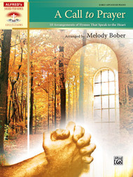 Alfred's Sacred Performer Collections - A Call to Prayer: 10 Arrangements of Hymns That Speak to the Heart for Early Advanced Piano