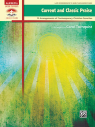 Alfred's Sacred Performer Collections - Current and Classic Praise: 12 Arrangements of Contemporary Christian Favorites for Late Intermediate to Early Advanced Piano
