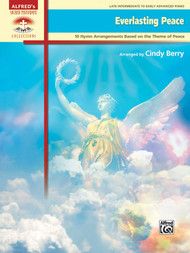 Alfred's Sacred Performer Collections - Everlasting Peace: 10 Hymn Arrangements Based on the Theme of Peace for Late Intermediate to Early Advanced Piano