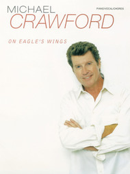 Michael Crawford: On Eagle's Wings for Piano / Vocal / Guitar