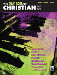 The Giant Book of Christian Sheet Music for Piano / Vocal / Guitar