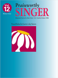 Praiseworth Singer Volume 12: •Advanced Hymns for Solo Voice