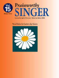 Praiseworth Singer Volume 15: •Live by the Light of His Love