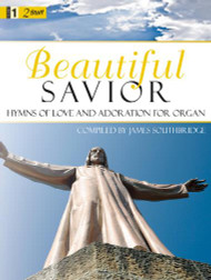 Beautiful Savior: •Hymns of Love and Adoration for Organ