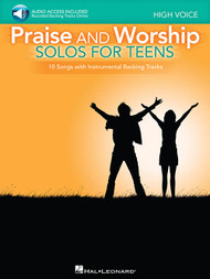 Praise and Worship: •Solos for Teens (with Audio Access) for High Voice / Piano