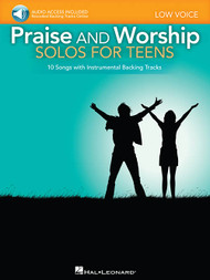 Praise and Worship: •Solos for Teens (with Audio Access) for Low Voice / Piano