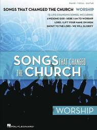 Songs That Changed the Church: •Worship for Piano / Vocal / Guitar