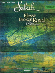 Selah - Bless the Broken Road: •The Duets Album for Vocal Duet w/ Piano & Guitar