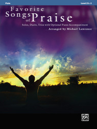 Favorite Songs of Praise: •Solos, Duets, Trios with Optional Piano Accompaniment, Level 2 1/2 -3 for Flute