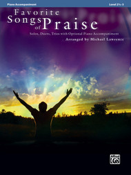 Favorite Songs of Praise: •Solos, Duets, Trios with Optional Piano Accompaniment, Level 2 1/2 - 3 Piano Accompaniment