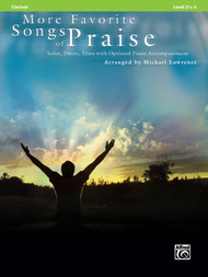 More Favorite Songs of Praise: •Solos, Duets, Trios with Optional Piano Accompaniment, Level 2 1/2 - 3, for Clarinet