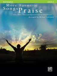 More Favorite Songs of Praise: •Solos, Duets, Trios with Optional Piano Accompaniment, Level 2 1/2 - 3, for Tenor Saxophone