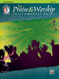 Alfred's Instrumental Play-Along - Top Praise & Worship Instrumental Solos, Level 2-3 (Book/CD Set) for Tenor Saxophone