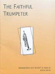 The Faithful Trumpeter for Trumpet & Piano