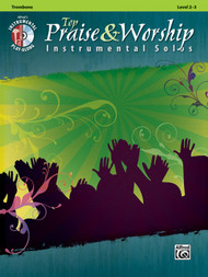 Alfred's Instrumental Play-Along - Top Praise & Worship Instrumental Solos, Level 2-3 (Book/CD Set) for Trombone