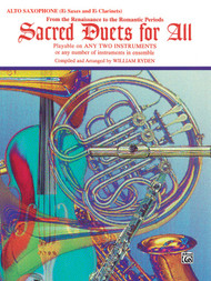 Sacred Duets for All: •From the Renaissance to the Romantic Periods for Alto E♭ Saxophone / E♭ Clarinet