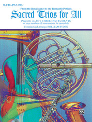 Sacred Trios for All: •From the Renaissance to the Romantic Periods for Flute / Piccolo