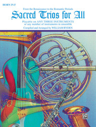 Sacred Trios for All: •From the Renaissance to the Romantic Periods for Horn in F