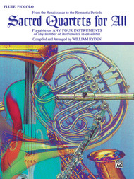 Sacred Quartets for All: •From the Renaissance to the Romantic Periods for Flute / Piccolo