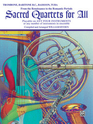 Sacred Quartets for All: •From the Renaissance to the Romantic Periods for Trombone / Baritone B.C. / Bassoon / Tuba