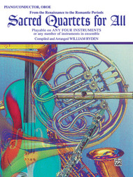 Sacred Quartets for All: •From the Renaissance to the Romantic Periods for Piano / Conductor / Oboe