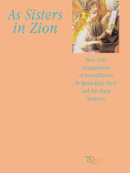 As Sisters in Zion Volume 1 - Janice Kapp Perry - Piano Solo Songbook