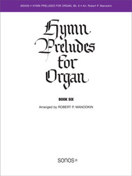 Hymn Preludes for Organ Book 6