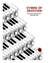 Hymns of Devotion - Volume 3 (LDS Preludes for Organ)
